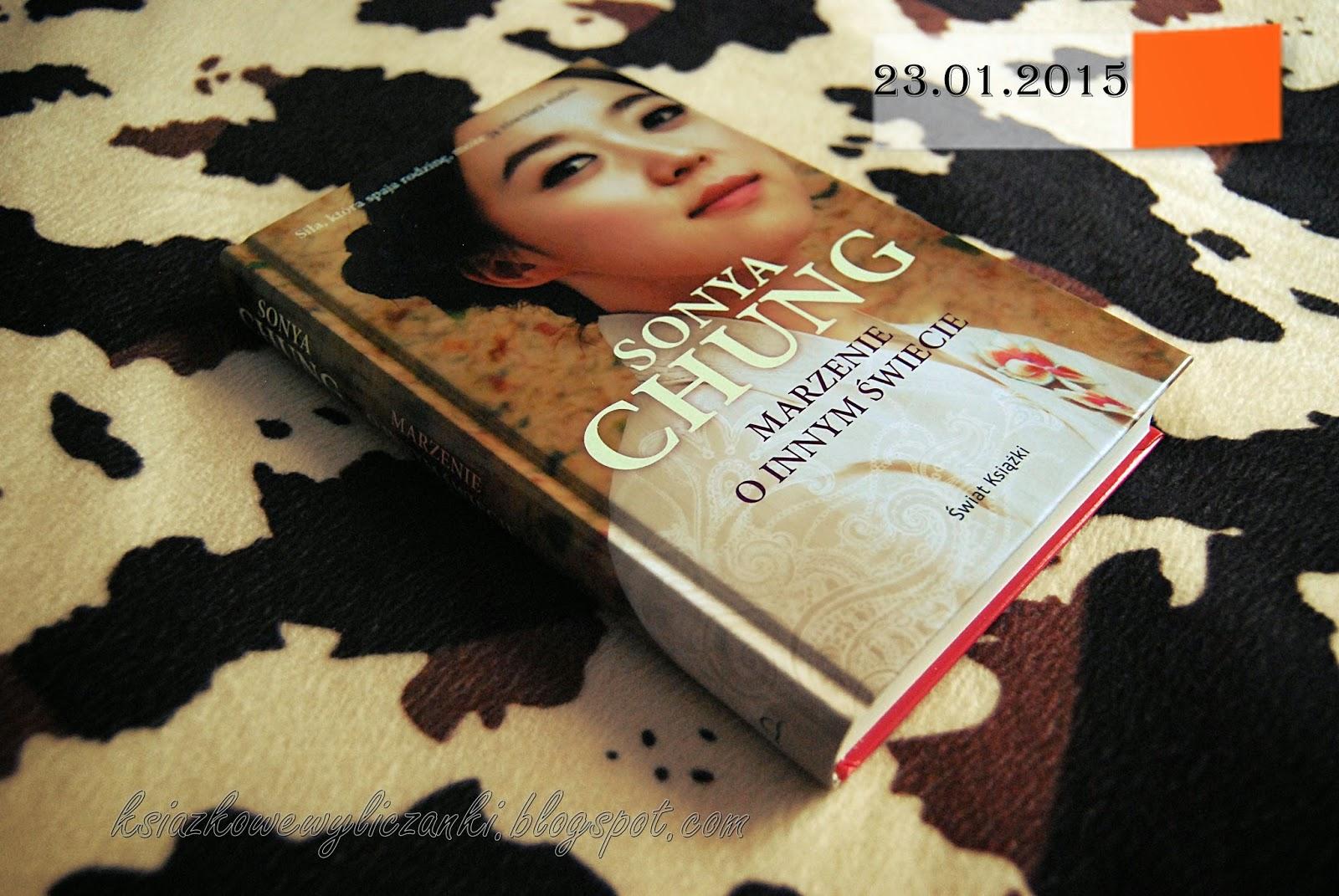"""""""Marzenia o innym świecie"""" Sonya Chung"""