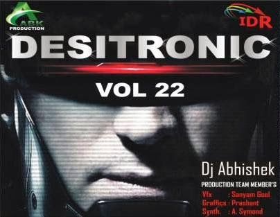 DESITRONIC VOL - 22 [ABK PRODUCTION]