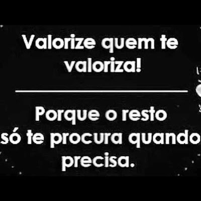 Valorize quem te valoriza