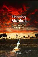 http://ivresselivresque.blogspot.com/2015/10/henning-mankell-un-paradis-trompeur_13.html#more