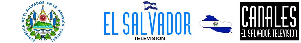 EL SALVADOR TV Canales de television de El Salvador