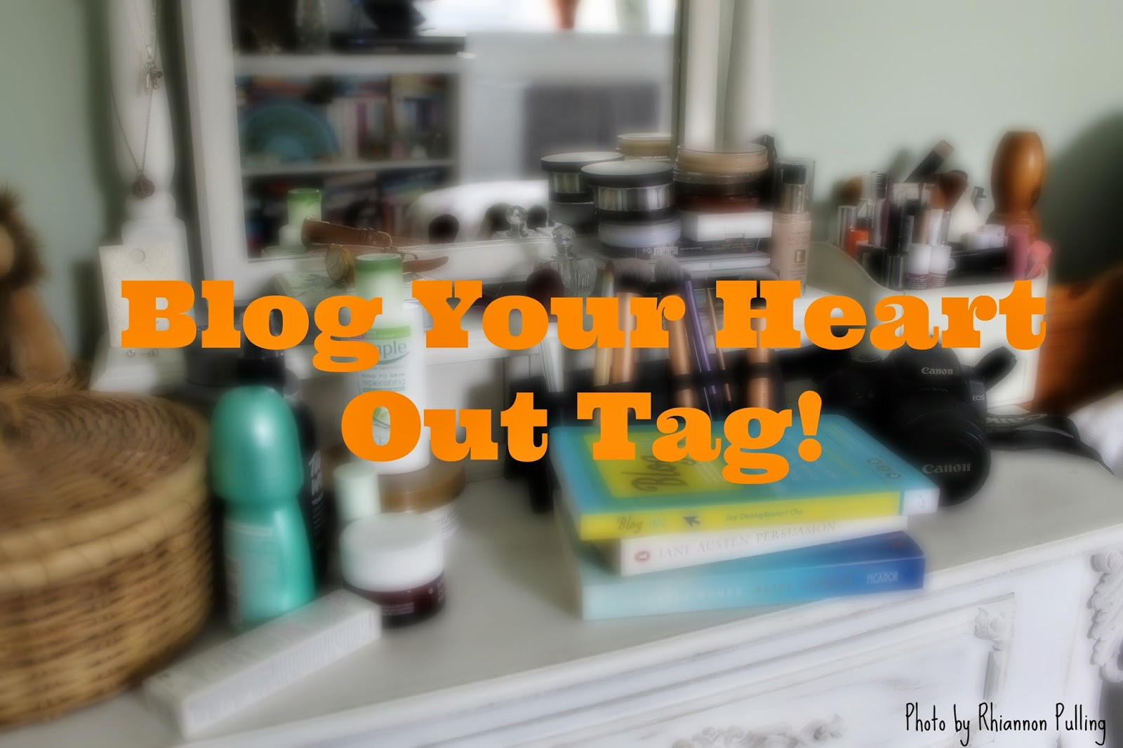 Blog Your Heart Out Tag!
