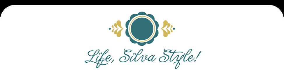 Life, Silva style!!