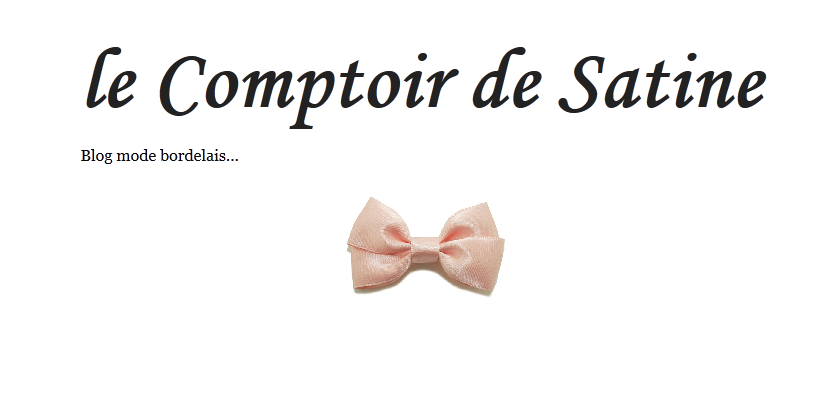 *le Comptoir de Satine - blog mode Bordeaux*