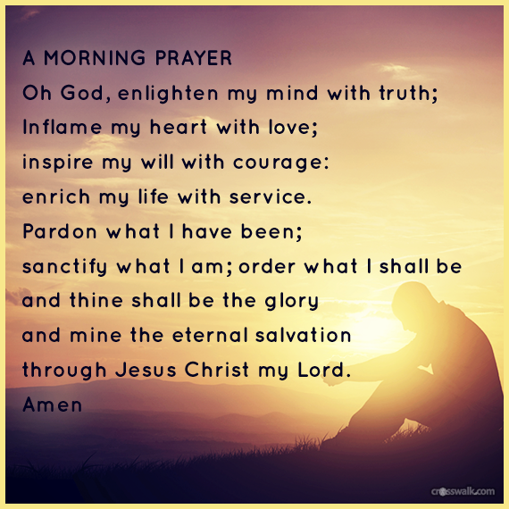 A Morning Prayer Oh God Enlighten My Mind With Truth
