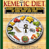 The Kemetic Diet: Ancient African Wisdom for Health of Mind Body and Spirit