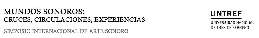 Mundos Sonoros: cruces, circulaciones, experiencias