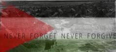 Palestina: Nunca olvides, nunca perdones