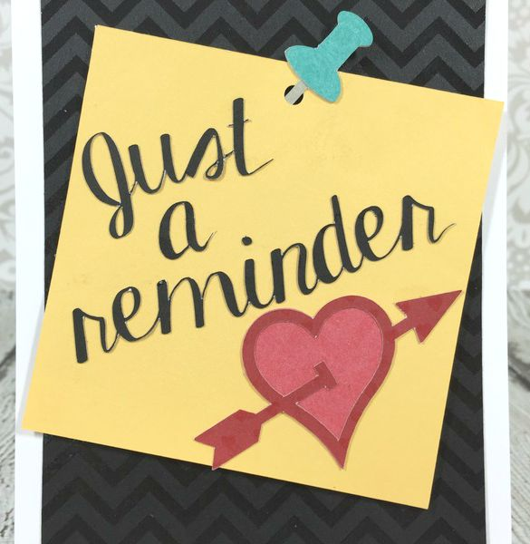 Cricut Artistry Just A Reminder card
