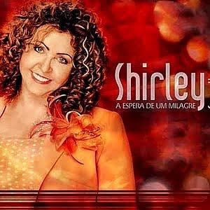 Shirley Carvalhaes - A Espera de Um Milagre 2011