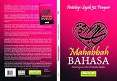 ANTOLOGI YANG KE #6. ANTOLOGI PUISI MAHABBAH BAHASA.
