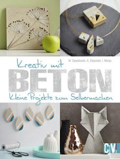 http://www.amazon.de/Kreativ-mit-Beton-Projekte-Selbermachen/dp/3838836146/ref=sr_1_1?ie=UTF8&qid=1452950556&sr=8-1&keywords=kreativ+mit+beton