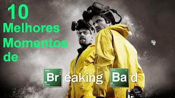"10 Melhores Momentos de ""BREAKING BAD"""