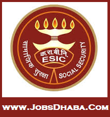 Employees State Insurance Corporation, ESIC Recruitment, Sarkari Naukri