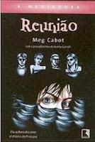 http://www.leituranossa.com.br/2014/04/reuniao-mediadora-vol-3-meg-cabot.html