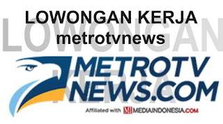 Lowongan Kerja di Metrotvnews