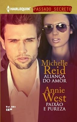 Aliança do Amor (Michelle Reid) + Paixão e Pureza (Annie West)