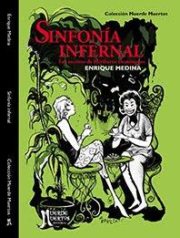 Sinfonía infernal. Los escritos de Heriberto Domínguez