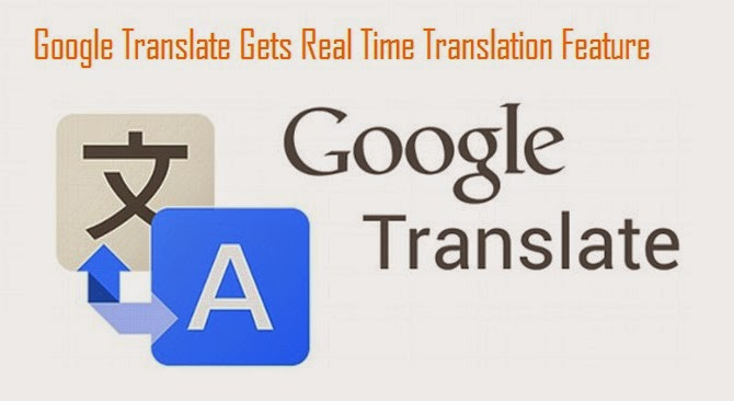 Google Translate Gets Real-Time Translation Feature