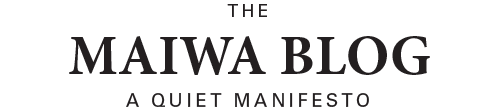 the MAIWA BLOG