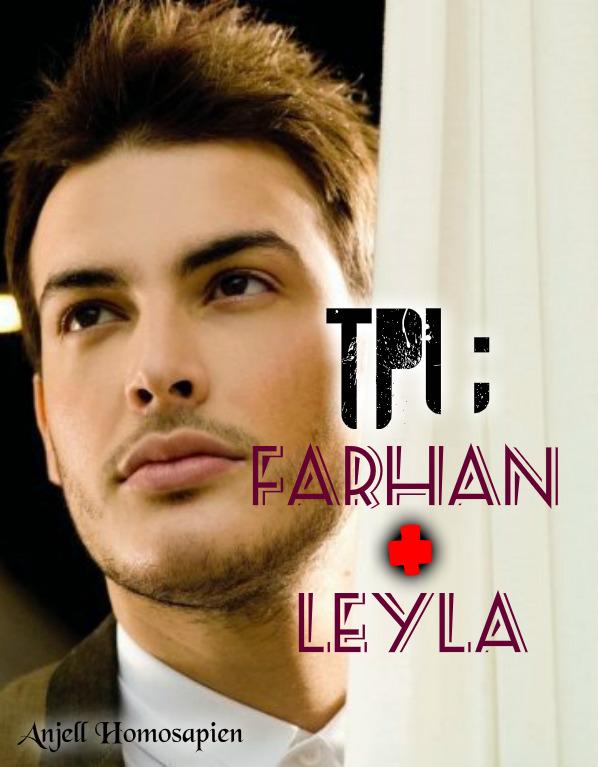 TPI: KISAH FARHAN + LEYLA