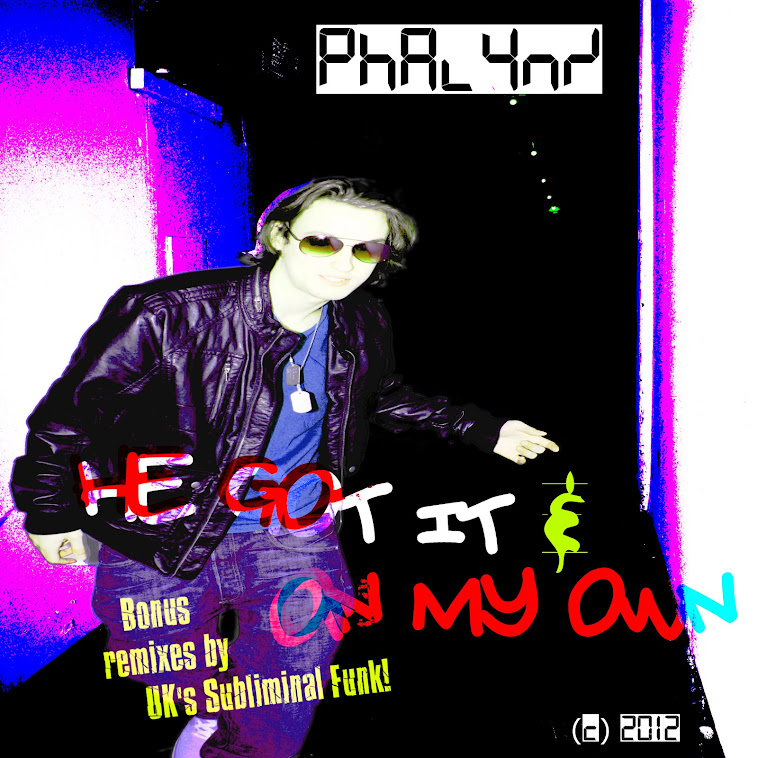 Phalynx-He Got it/On My Own EP Available Now!