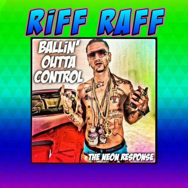 Riff Raff - BALLiN' Outta Control - Single Cover
