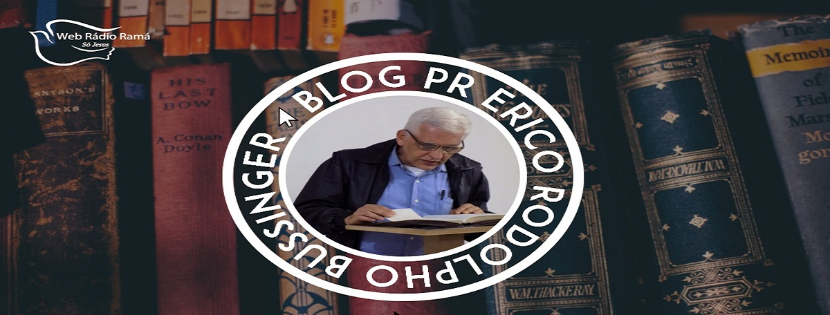 Blog do PASTOR ÉRICO RODOLPHO BUSSINGER