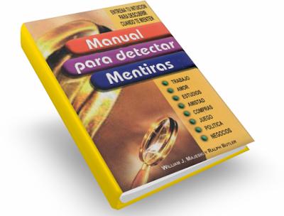 Manual Para Detectar Mentiras (Willian Majeski y Ralph Butler) [Poderoso Conocimiento]
