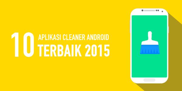 Kumpulan Aplikasi Pembersih / Cleaner Sampah Android Terbaik 2015