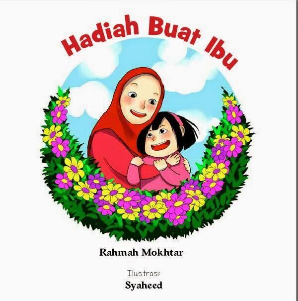 Hadiah Buat Ibu. 2015. Grup Buku Karangkraf