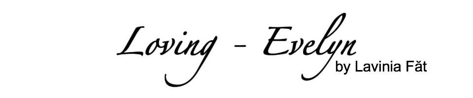 Loving- Evelyn