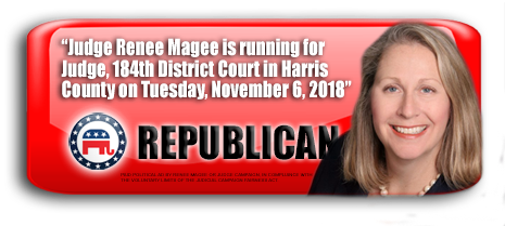 JUDGE RENEE MAGEE IS ASKING FOR YOUR VOTE ON NOVEMBER 6, 2018 IN HARRIS COUNTY, TEXAS