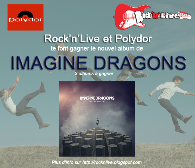 Rock'n'Live Polydor 2013 Album Concours Imagine Dragons Night Visions Paris Concert Bataclan It's Time Radioactive