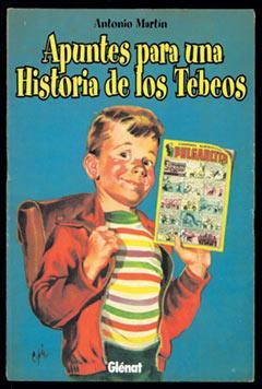 APUNTES PARA UNA HISTORIA DE LOS TEBEOS-Antonio Martín-Editorial Glènat