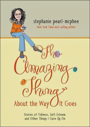 The Amazing Thing about the Way It Goes by Stephanie Pearl-McPhee