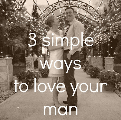 3 Simple ways to love your man