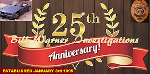 Celebrating Our 25th Year in Business 'Bill Warner Investigations' Established January 3rd 1995