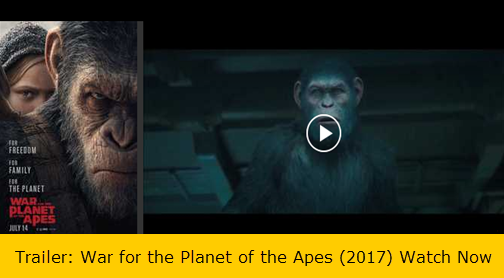Trailer: War for the Planet of the Apes (2017) Watch Now