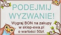 Biorę udział we wyzwaniu sklepu Ewa.pl