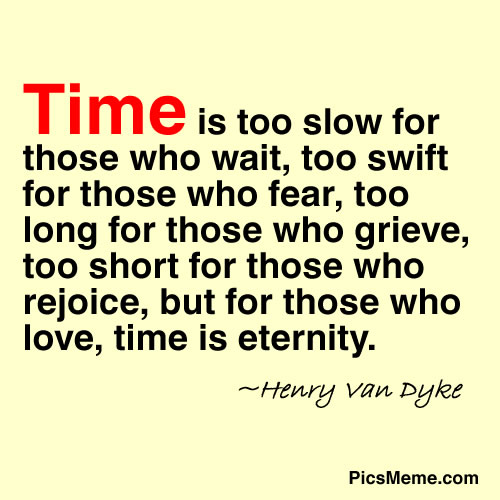 Image Quotes About Love And Time : Motivational Time Quotes, Sayings and Proverbs