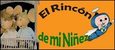 *EL RINCON DE MI NIÑEZ*