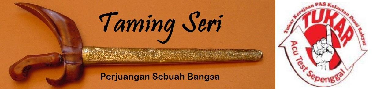 Taming Seri