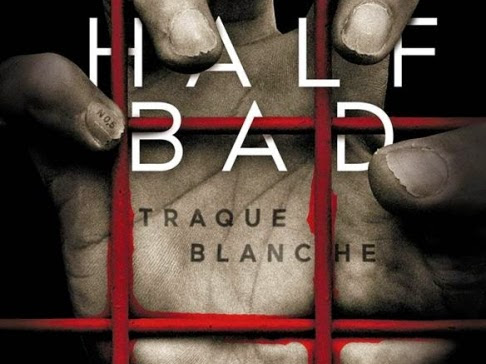 Half Bad, tome 1 : Traque blanche de Sally Green