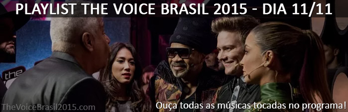 Músicas The Voice Brasil dia 11/11/2015