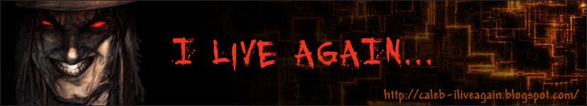 I live again!