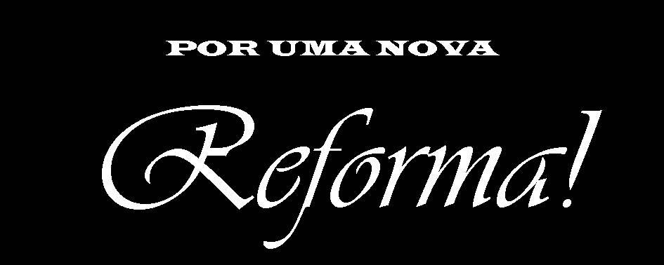 Por uma nova Reforma