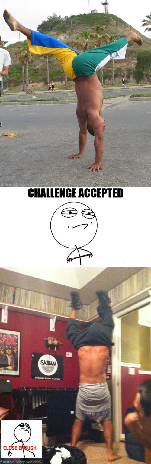 Handstand - Challenge Accepted Close Enough