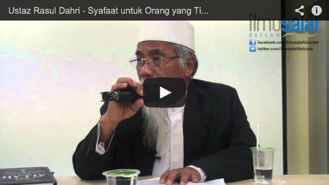 Ustaz Rasul Dahri – Syafaat untuk Orang yang Tidak Melakukan Syirik