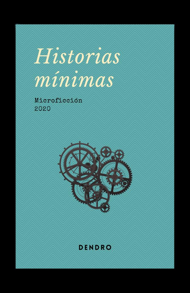 Historias mínimas (Dendro, 2020)